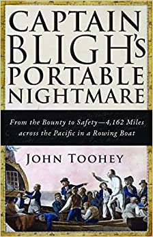 Captain Bligh's Portable Nightmare: From the Bounty to Safety_4, 162 Miles across the Pacific in a Rowing Boat