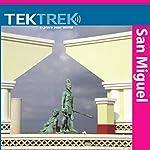 San Miguel: Colonial Legends |  TekTrek