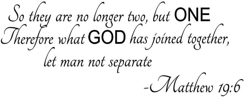 So They are No Longer Two But One Therefore What God Has Joined Together, Let Man Not Separate -Matthew 19:6 Wall Quote Wall Decals Wall Decals Quotes