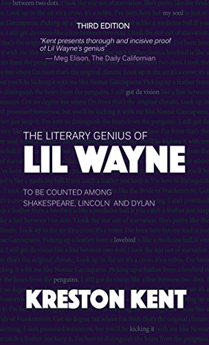 The Literary Genius of Lil Wayne: to be counted among Shakespeare, Lincoln and Dylan (Lil Wayne Lyrics compare prices)