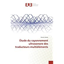 Étude du rayonnement ultrasonore des traducteurs multiéléments