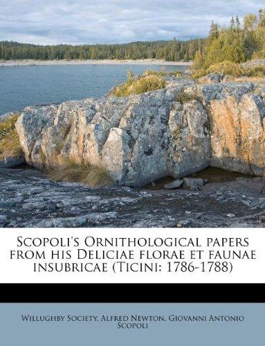 Download Scopoli's Ornithological papers from his Deliciae florae et faunae insubricae (Ticini: 1786-1788) (Latin Edition) PDF