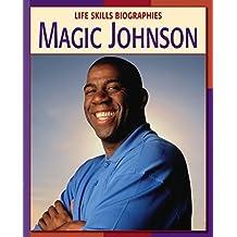 Magic Johnson (21st Century Skills Library: Life Skills Biographies)