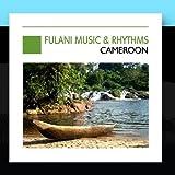 Fulani Music & Rhythms, Cameroon - Cameroun by Various Artists