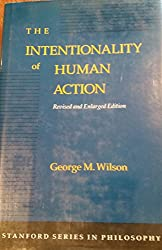 The Intentionality of Human Action: (Stanford Series In Philosophy) Revised and Enlarged Edition