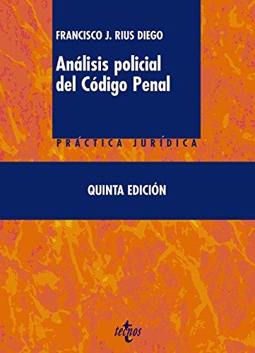 Análisis policial del Código Penal (Derecho - Práctica Jurídica) por Rius Diego, Francisco J.