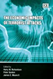The Economic Impacts of Terrorist Attacks, Harry W. Richardson, Peter Gordon, James E. Moore II, 1847203361
