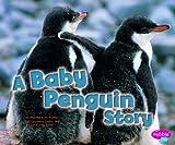 A Baby Penguin Story, Martha E. H. Rustad, 1429670924