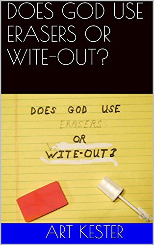 does-god-use-erasers-or-wite-out
