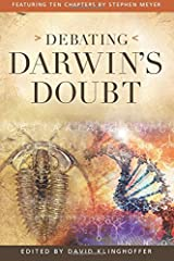 Debating Darwin's Doubt: A Scientific Controversy that Can No Longer Be Denied Paperback