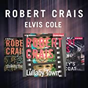 Robert Crais - The Elvis Cole Series: The Monkey's Raincoat, Stalking the Angel, Lullaby Town | Robert Crais