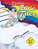 img - for Quilted Fairie Tales: Love to Quilt Series book / textbook / text book