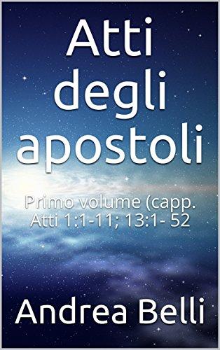 Atti degli apostoli:  Primo volume (capp. Atti 1:1-11; 13:1- 52 (Italian - 13 152