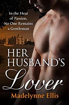 Her Husband's Lover (Scandalous Seductions Book 5) by [Ellis, Madelynne]
