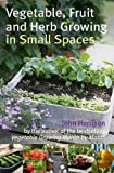 Vegetable, Fruit and Herb Growing in Small Spaces