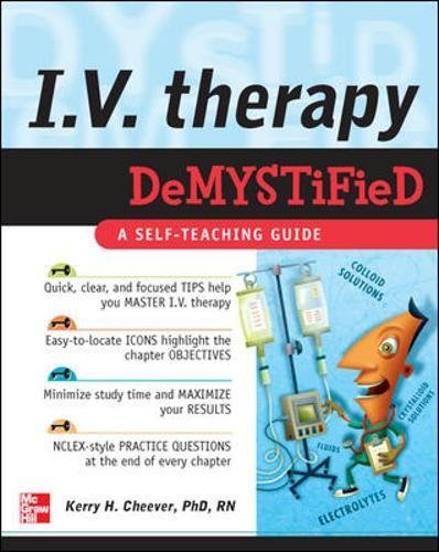 - IV Therapy Demystified: A Self-Teaching Guide