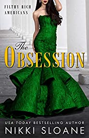 The Obsession (Filthy Rich Americans Book 2)