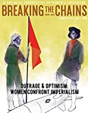 img - for Breaking the Chains Spring 2018: Outrage & Optimism: Women Confront Imperialism (Vol. 3 Number Book 1) book / textbook / text book