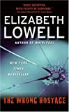 The Wrong Hostage, Elizabeth Lowell, 0060829834