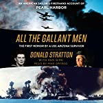All the Gallant Men: An American Sailor's Firsthand Account of Pearl Harbor | Donald Stratton,Ken Gire