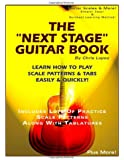 "The ""Next Stage"" Guitar Book - Learn How To Play Scale Patterns & Tabs Easily & Quickly!"