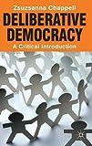 Deliberative Democracy: A Critical Introduction