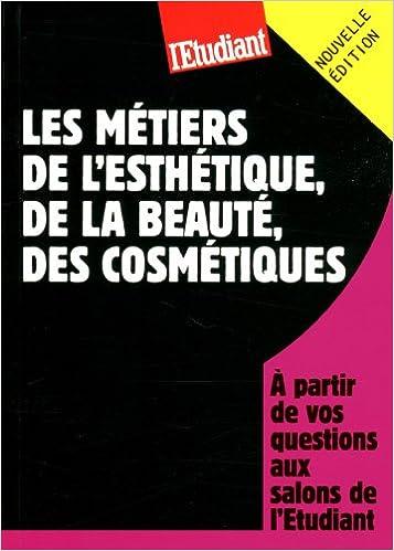 Livres gratuits Les métiers de l'esthétique, de la beauté, des cosmétiques pdf