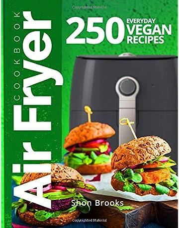 Air Fryer Cookbook: 250 Everyday Vegan Recipes