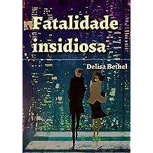 Fatalidade insidiosa (Portuguese Edition)