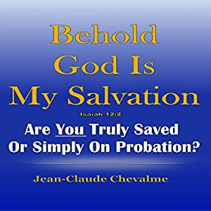 Behold God Is My Salvation! Audiobook