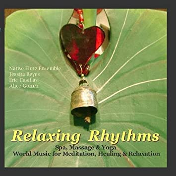 Native Flute Ensemble - Relaxing Rhythms (Massage, Yoga, Spa ...