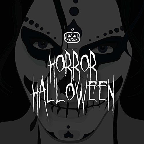 Horror Halloween: Mysterious, Dark and Moody Electronic Scary Music to Create the Perfect Atmosphere for Halloween -