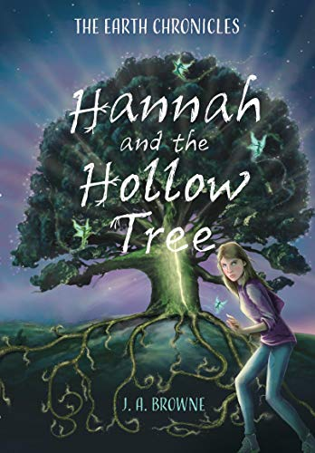 - Hannah and the Hollow Tree (The Earth Chronicles Book 1)