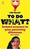 You Want to Do What?, Karen Sullivan, 0007254377