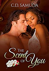 The Scent of You: A Steamy Billionaire Interracial Romantic Suspense