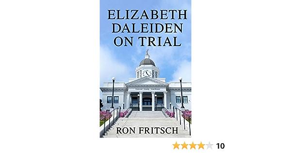 Elizabeth Daleiden on Trial: Amazon.es: Fritsch, Ron: Libros ...