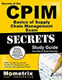Secrets of the CPIM Basics of Supply Chain Management Exam Study Guide: CPIM Test Review for the Certified in Production and Inventory Management Exam