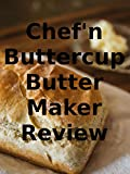 Review: Chef'n Buttercup Butter Maker Review