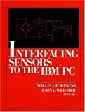 img - for Interfacing Sensors to the IBM-PC book / textbook / text book