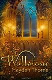 Wollstone, Hayden Thorne, 149747874X