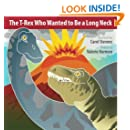 The T-Rex Who Wanted to Be a Long Neck: A Wantstobe Book
