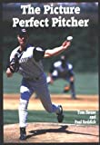 The Picture Perfect Pitcher, Tom House and Paul Reddick, 1585186023