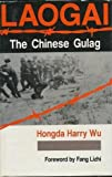 Laogai : The Chinese Gulag, Wu, Hongda H., 0813381541