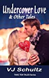 Undercover Love & Other Tales (Take Ten Tales Book 3)