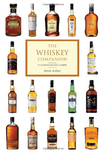 The Whiskey Companion: A Connoisseur's Guide to the World's Finest Whiskies by Helen Arthur