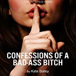 Confessions of a Bad-Ass Bitch | Kate Bailey