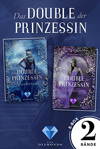 Das Double der Prinzessin: Alle Bände der romantisch-düsteren Dilogie in einer E-Box! (German Edition)