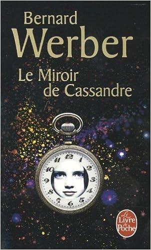 Le miroir de Cassandre - Bernard Werber