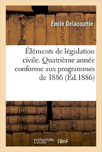 En ligne téléchargement gratuit Éléments de législation civile. Quatrième année conforme aux programmes de 1886 pdf, epub ebook