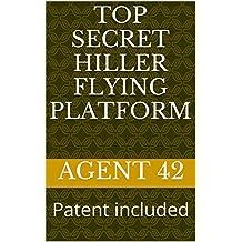 TOP SECRET Hiller Flying Platform: Patent included